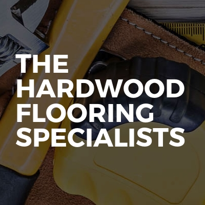 The Hardwood Flooring Specialists