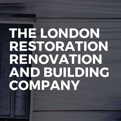 The London restoration renovation and building company