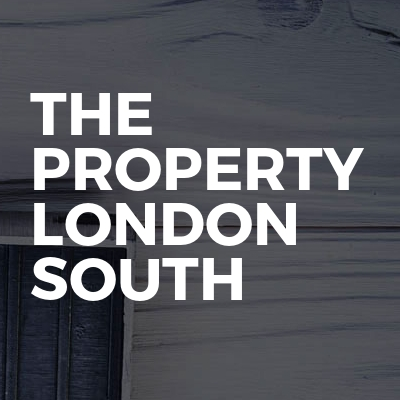 THE PROPERTY LONDON SOUTH