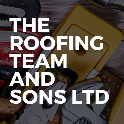 The roofing team and sons Ltd