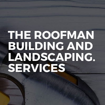 The roofman building and landscaping. Services