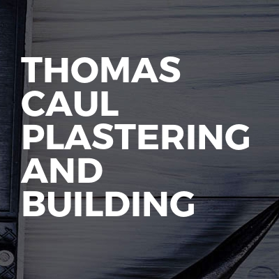 Thomas Caul Plastering and Building