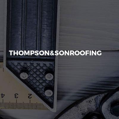 Thompson&sonroofing