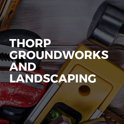 Thorp Groundworks And Landscaping