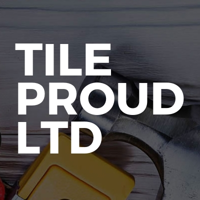 Tile Proud LTD