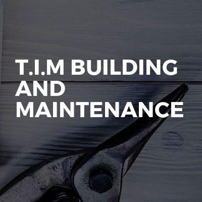 T.I.M BUILDING AND MAINTENANCE