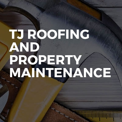 Tj roofing and property maintenance