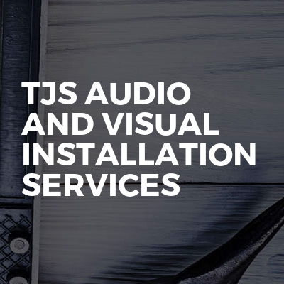 Tjs audio and visual installation services