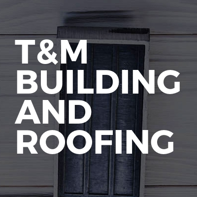 T&m Building And Roofing