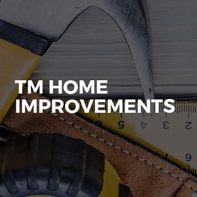 TM HOME IMPROVEMENTS