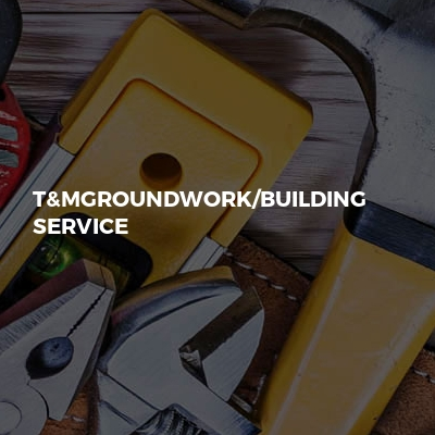 T&mgroundwork/building service