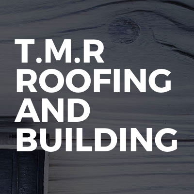 T.M.R Roofing And Building