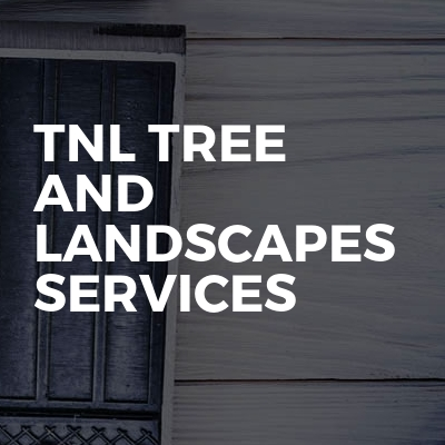 tnl tree and landscapes services