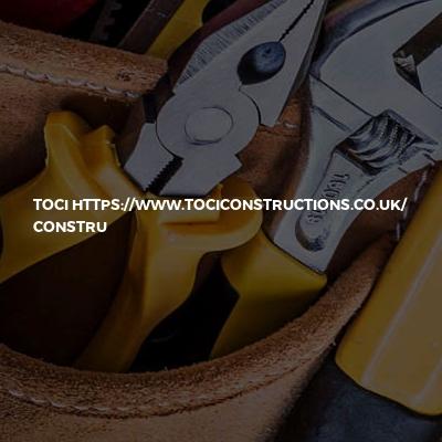 Toci Https://www.tociconstructions.co.uk/ Constru