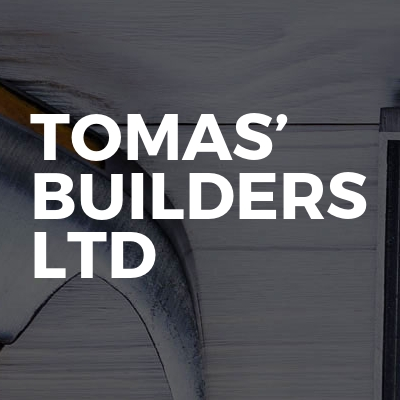 Tomas' Builders Ltd