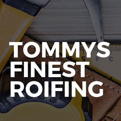 Tommys Finest Roifing