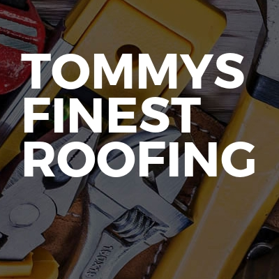 Tommys Finest Roofing