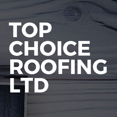 Top Choice Roofing LTD