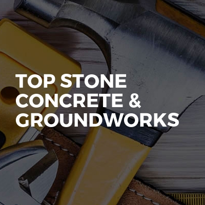 Top Stone Concrete & Groundworks