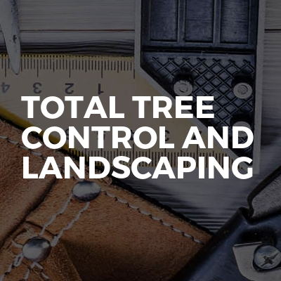 Total Tree Control And Landscaping