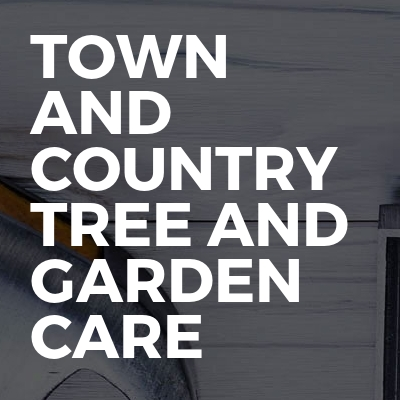 Town and country tree and garden care