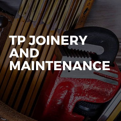 TP JOINERY AND MAINTENANCE