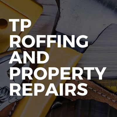TP Roofing and property repairs