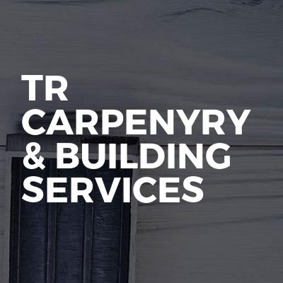 Tr carpenyry & Building  Services