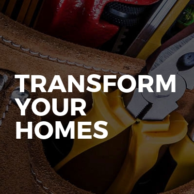 Transform Your Homes