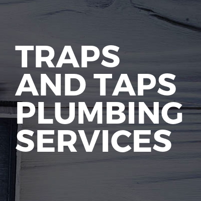 Traps And Taps Plumbing Services