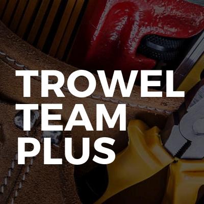 Trowel team plus