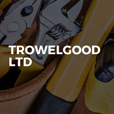 Trowelgood Ltd