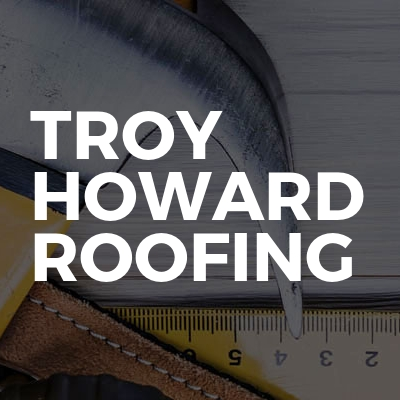 Troy Howard Roofing