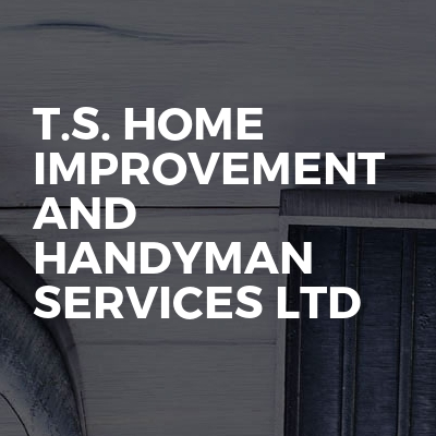 T.S. Home Improvement and Handyman Services ltd