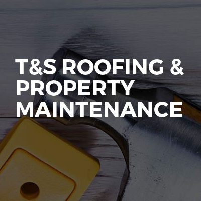 T&S roofing & property maintenance