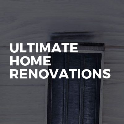 Ultimate Home Renovations