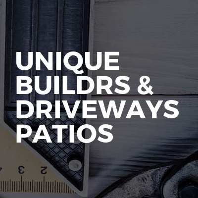 Unique buildrs & driveways patios