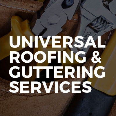 Universal roofing & guttering services