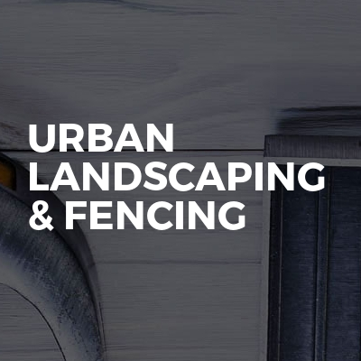Urban Landscaping & Fencing