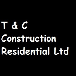 T & C Construction Residential Ltd