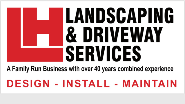 LH LANDSCAPING & DRIVEWAY SERVICES AND