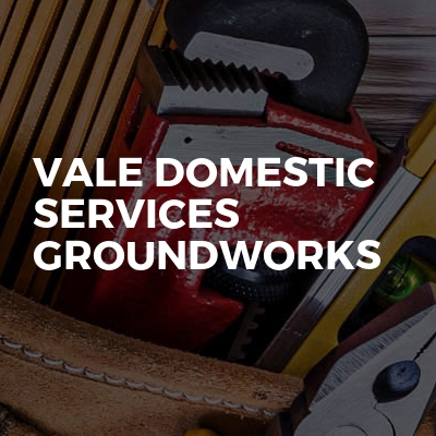 Vale Domestic Services Groundworks