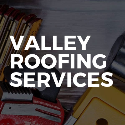 Valley Roofing Services