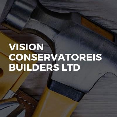 vision conservatoreis builders ltd