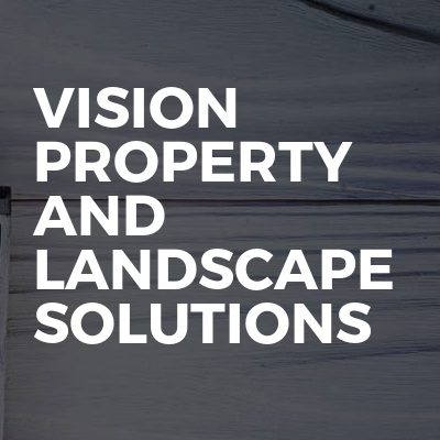 Vision Property And Landscape Solutions