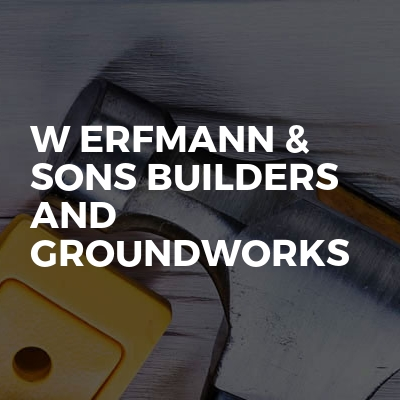 W Erfmann & Sons Builders and Groundworks