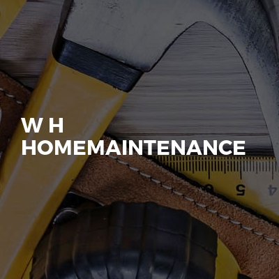 W H Homemaintenance