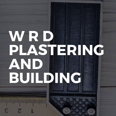 W R D plastering and building