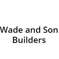 Wade and Son Builders