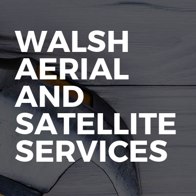 Walsh Aerial and Satellite Services